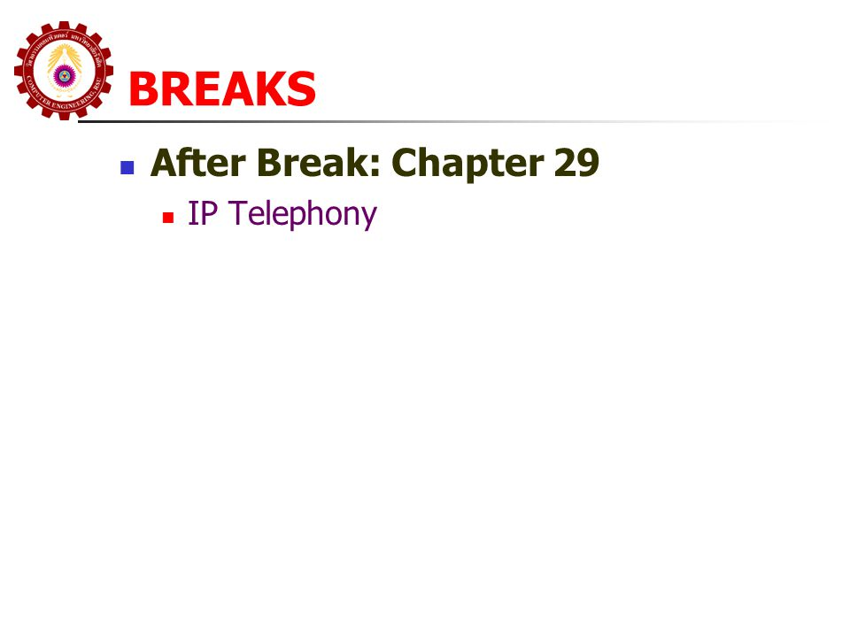 BREAKS After Break: Chapter 29 IP Telephony