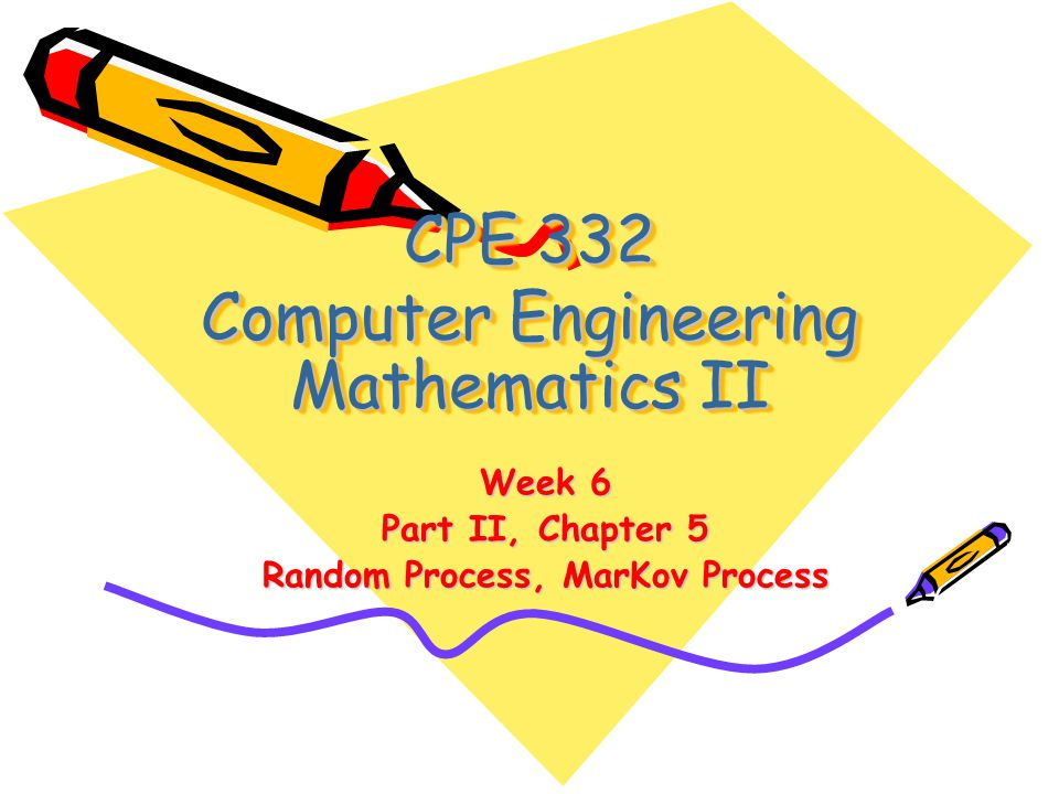 CPE 332 Computer Engineering Mathematics II