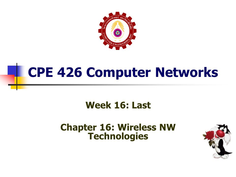Week 16: Last Chapter 16: Wireless NW Technologies