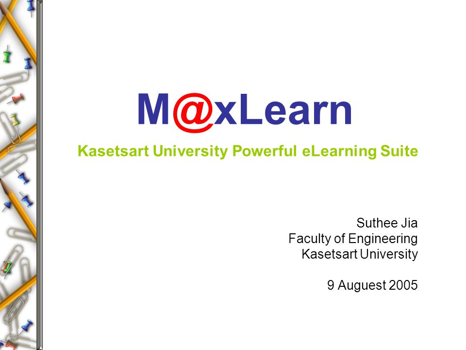 M@xLearn Kasetsart University Powerful eLearning Suite