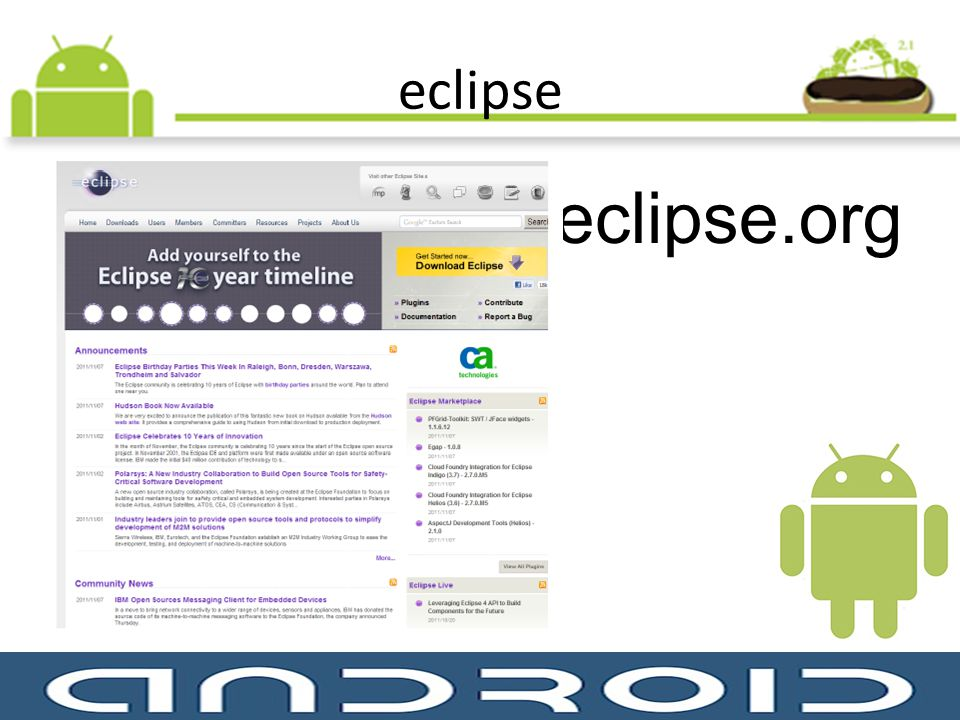 eclipse http://eclipse.org