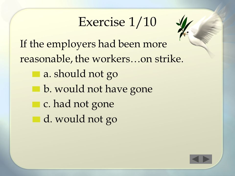 Exercise 1/10 If the employers had been more
