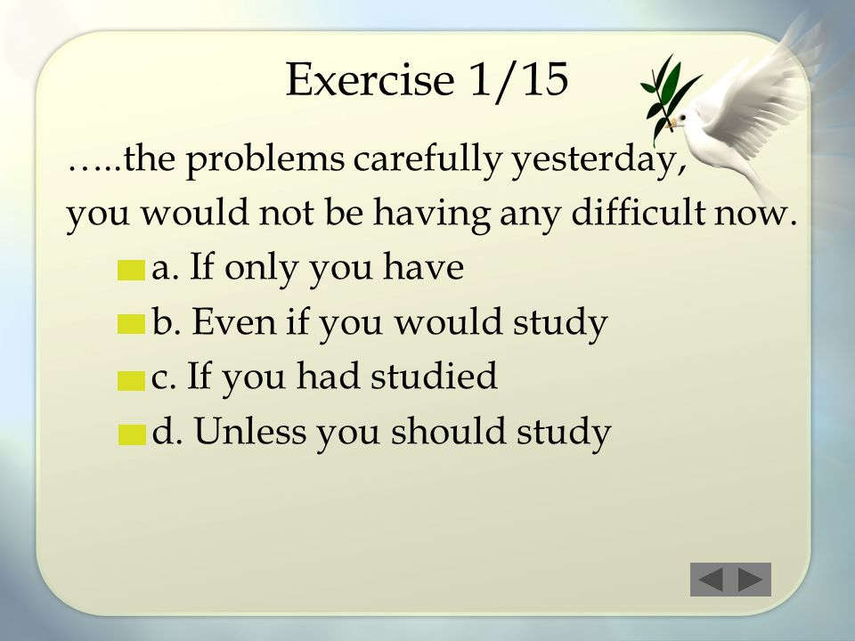 Exercise 1/15 …..the problems carefully yesterday,