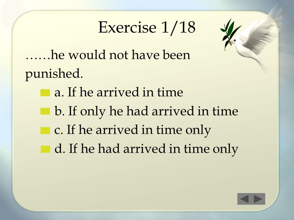 Exercise 1/18 ……he would not have been punished.