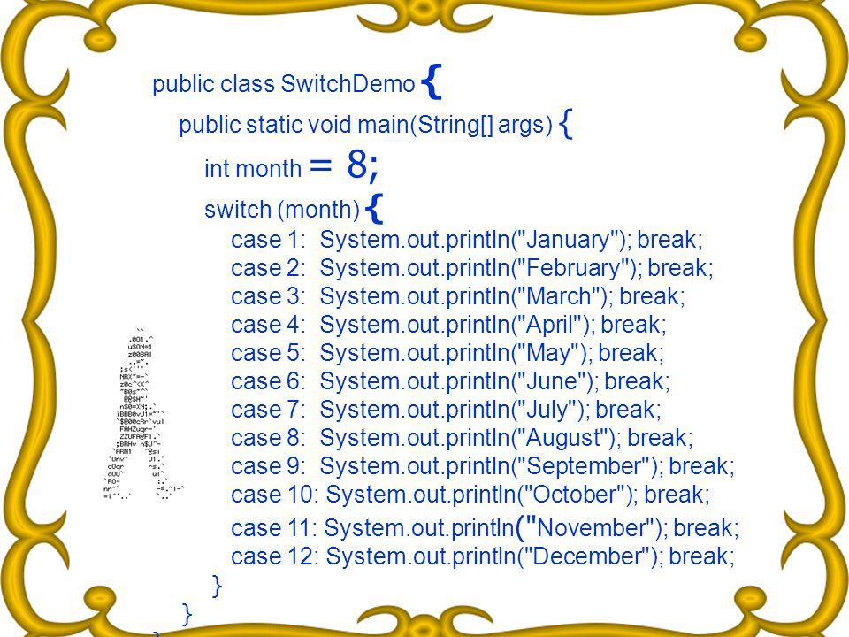 public class SwitchDemo {