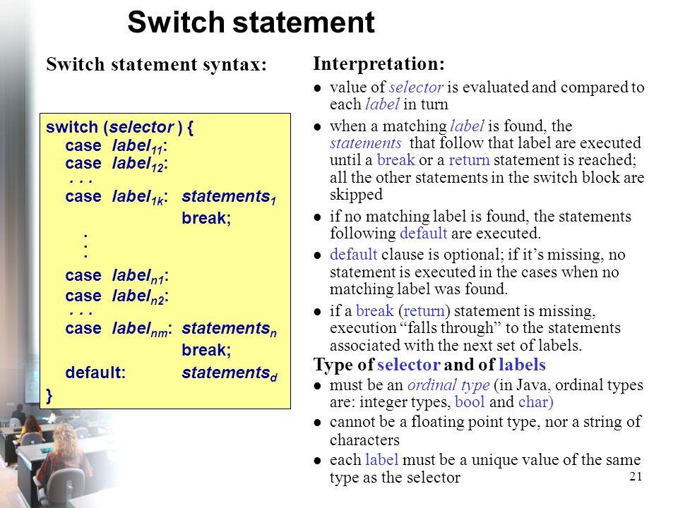 Switch statement Interpretation: Switch statement syntax: