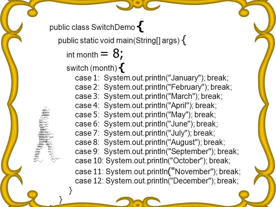 public class SwitchDemo {
