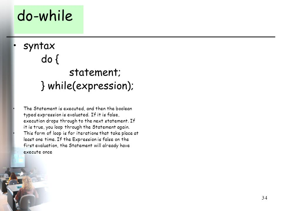 do-while syntax do { statement; } while(expression);