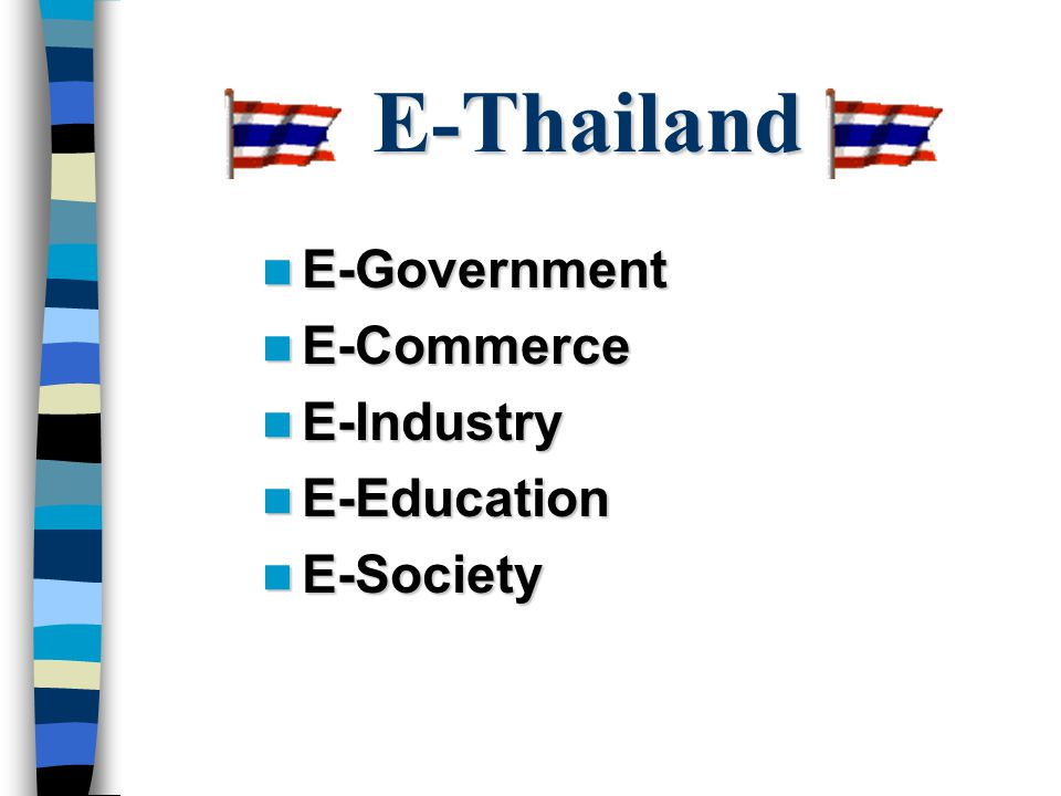 E-Thailand E-Government E-Commerce E-Industry E-Education E-Society