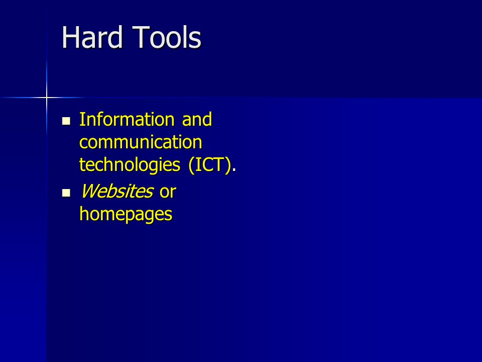 Hard Tools Information and communication technologies (ICT).