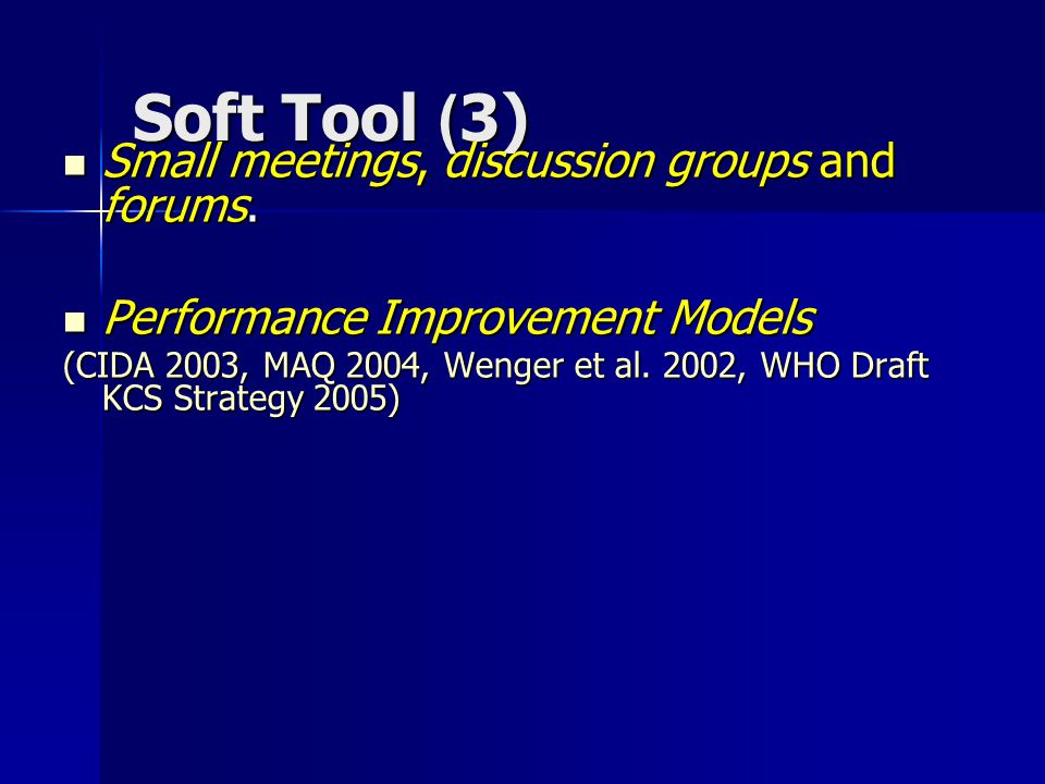 Soft Tool (3) Small meetings, discussion groups and forums.