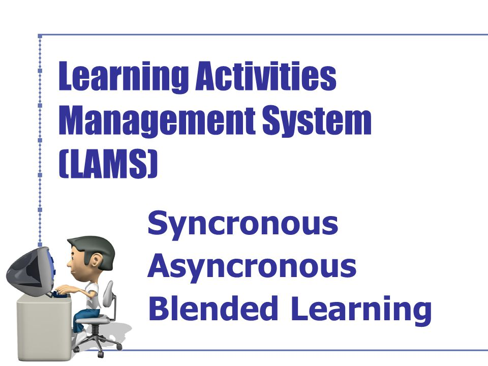 Learning Activities Management System (LAMS)