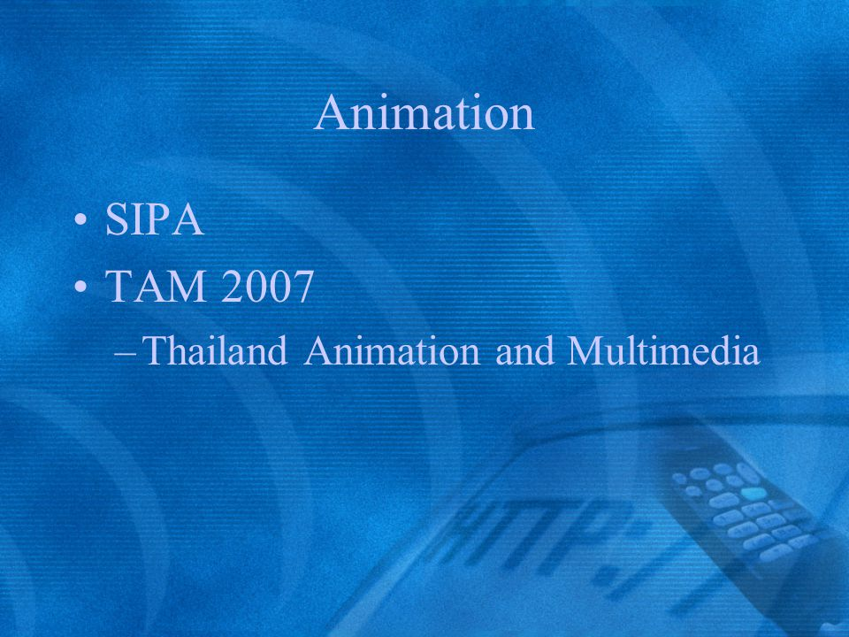 Animation SIPA TAM 2007 Thailand Animation and Multimedia