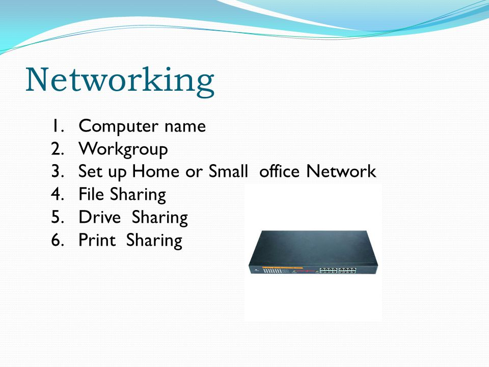 Networking Computer name Workgroup Set up Home or Small office Network