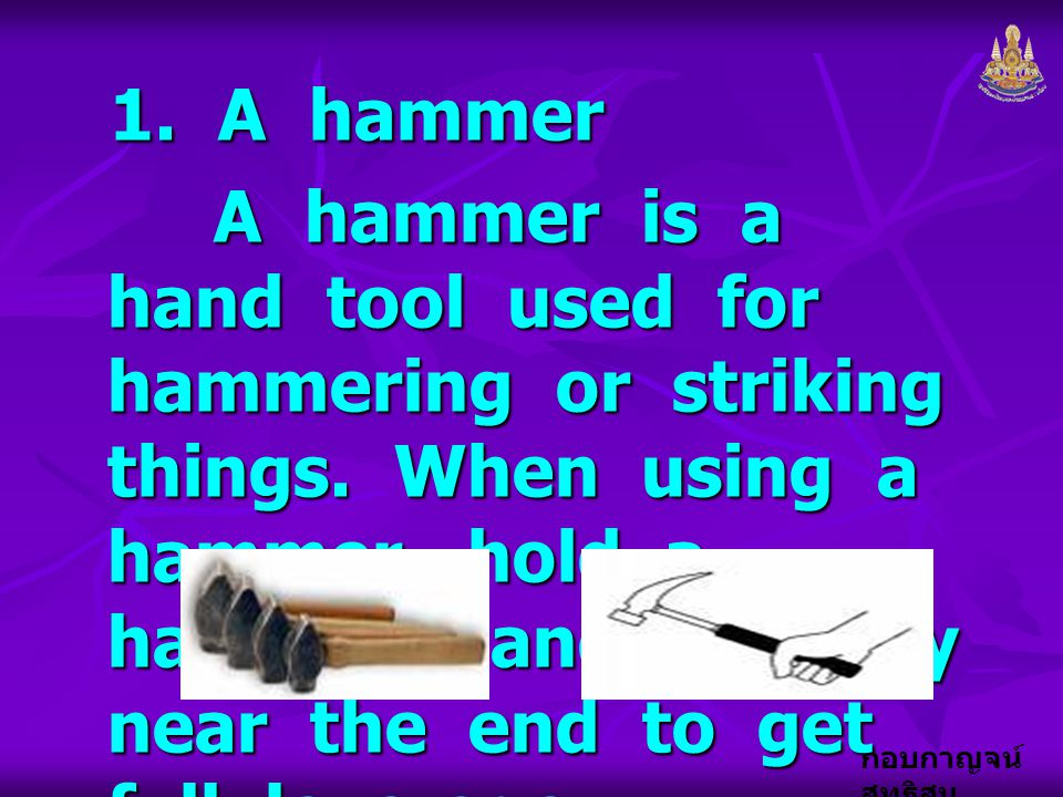 1. A hammer