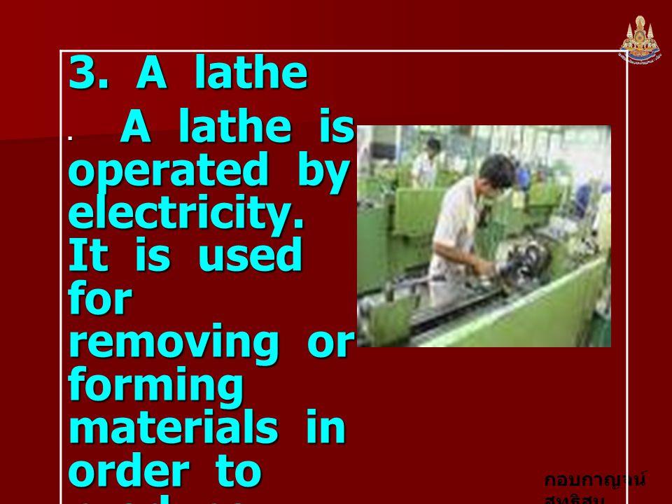 3. A lathe