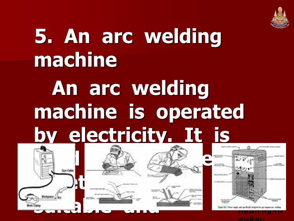 5. An arc welding machine