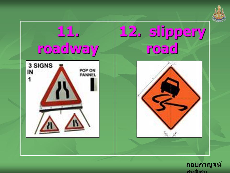 11. roadway narrows 12. slippery road