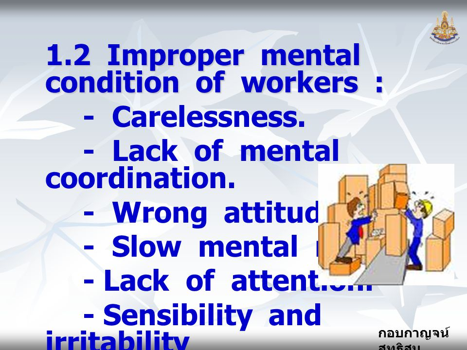 1.2 Improper mental condition of workers :
