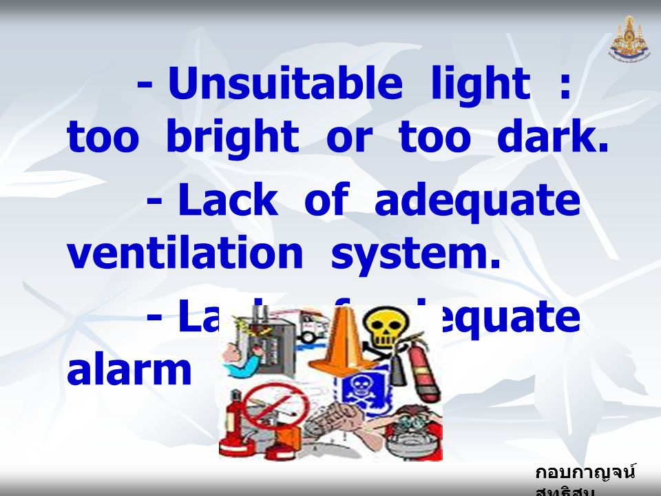 - Unsuitable light : too bright or too dark.