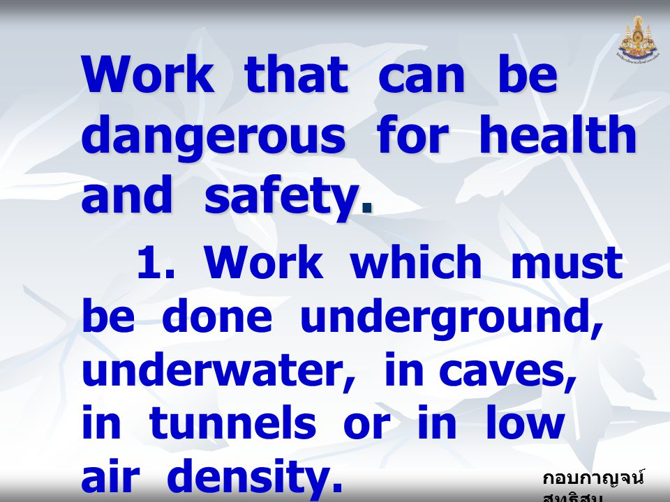 Work that can be dangerous for health and safety.