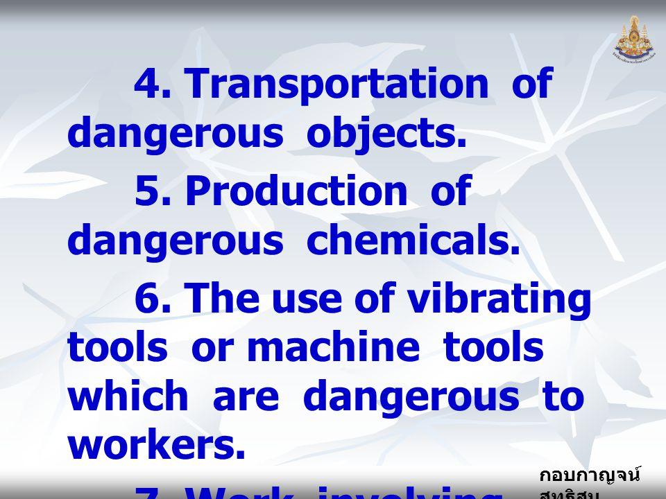4. Transportation of dangerous objects.