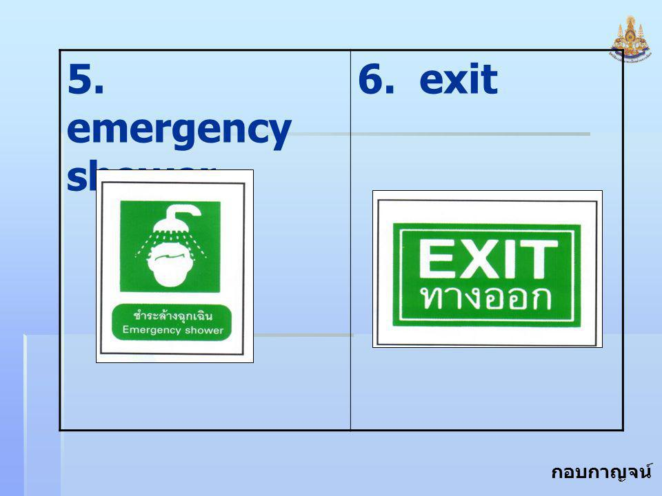 5. emergency shower 6. exit