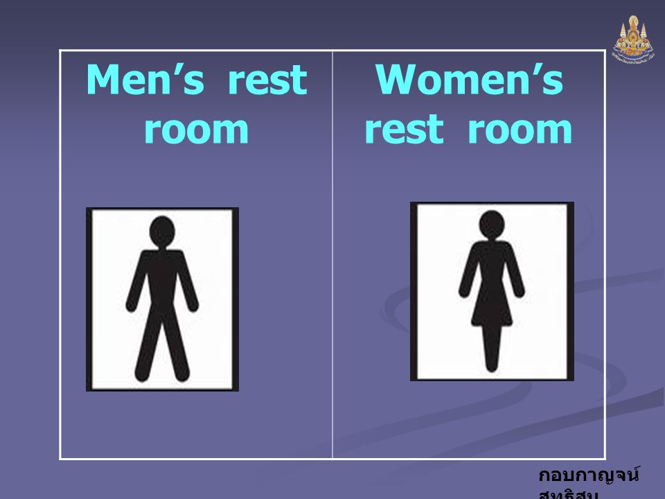 Men's rest room Women's rest room