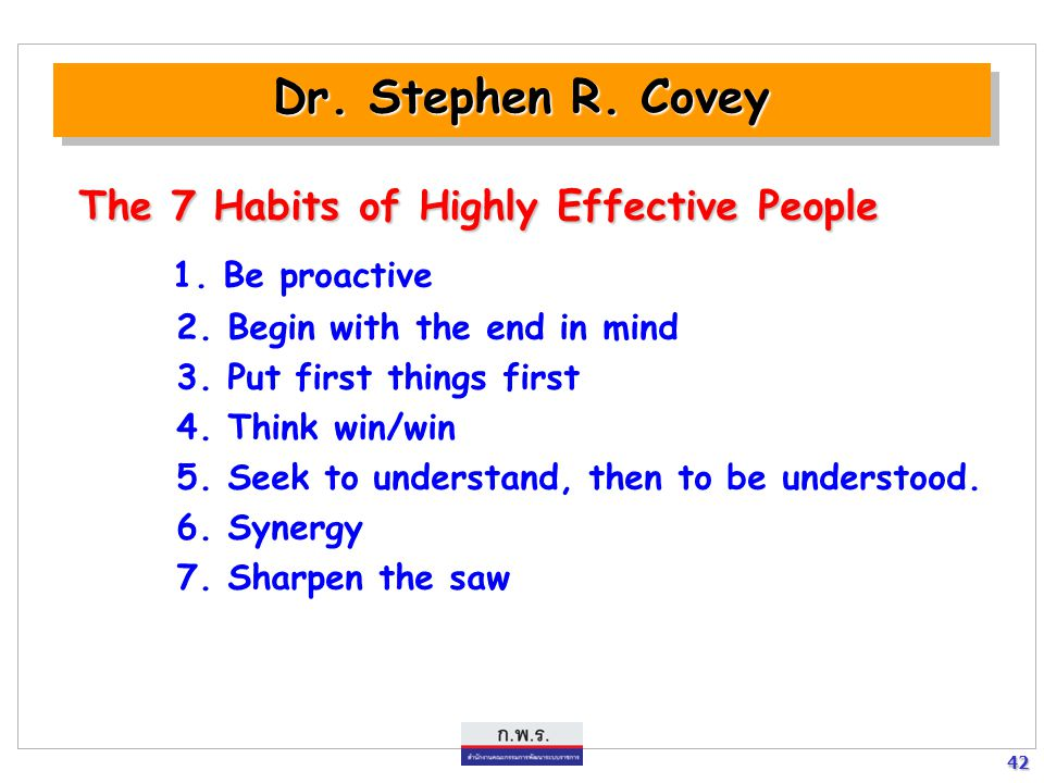 The 7 Habits of Highly Effective People 1. Be proactive