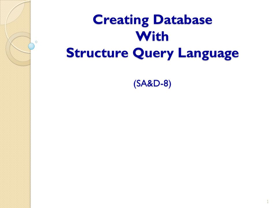 Creating Database With Structure Query Language (SA&D-8)