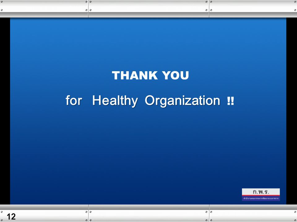 for Healthy Organization !!