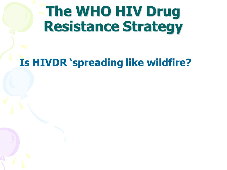 The WHO HIV Drug Resistance Strategy