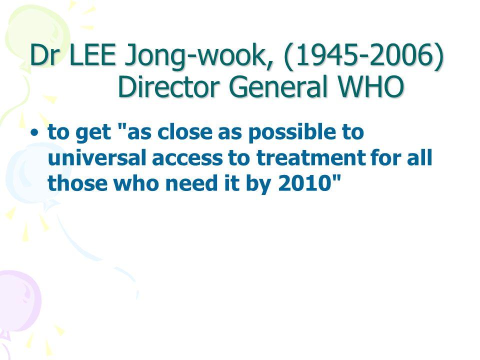 Dr LEE Jong-wook, (1945-2006) Director General WHO