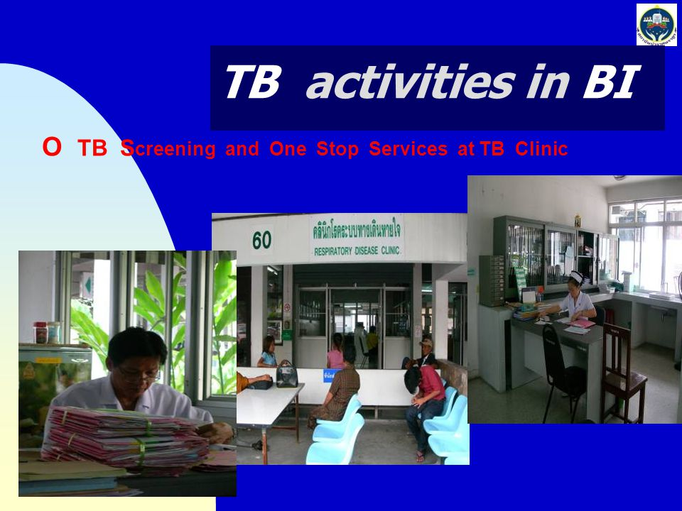 TB activities in BI O TB Screening and One Stop Services at TB Clinic