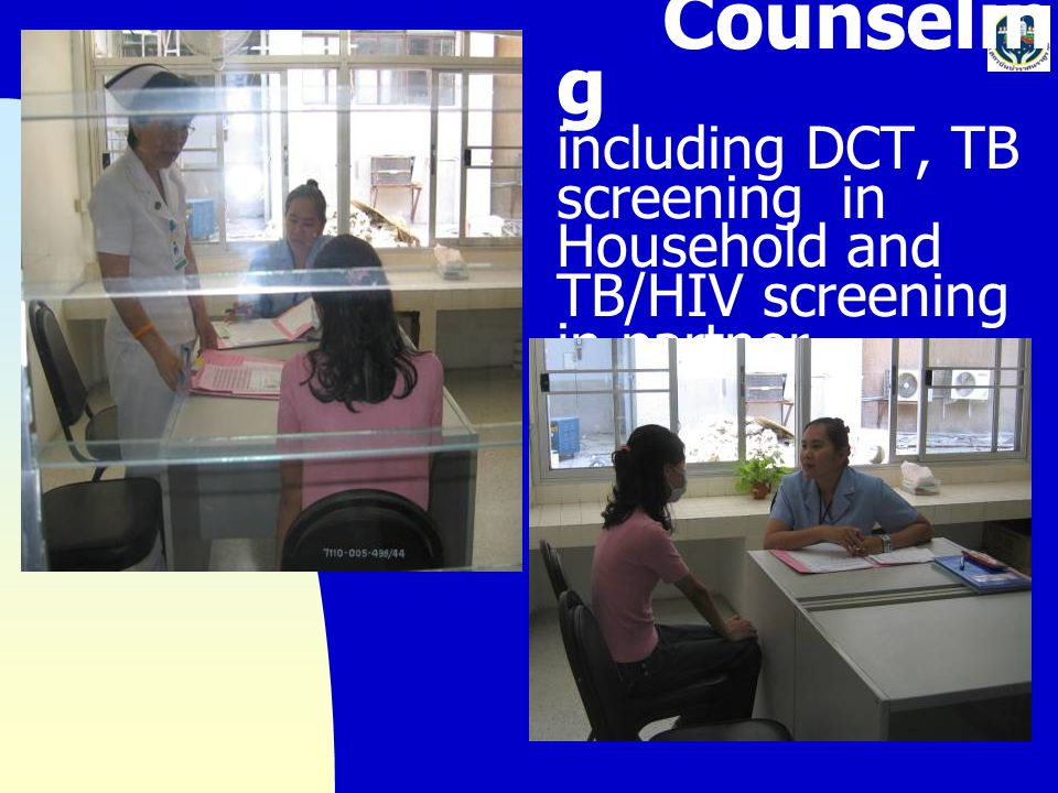 Counseling including DCT, TB screening in Household and TB/HIV screening in partner