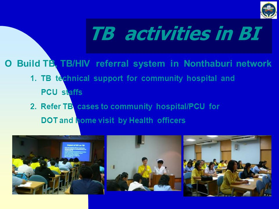 O Build TB, TB/HIV referral system in Nonthaburi network