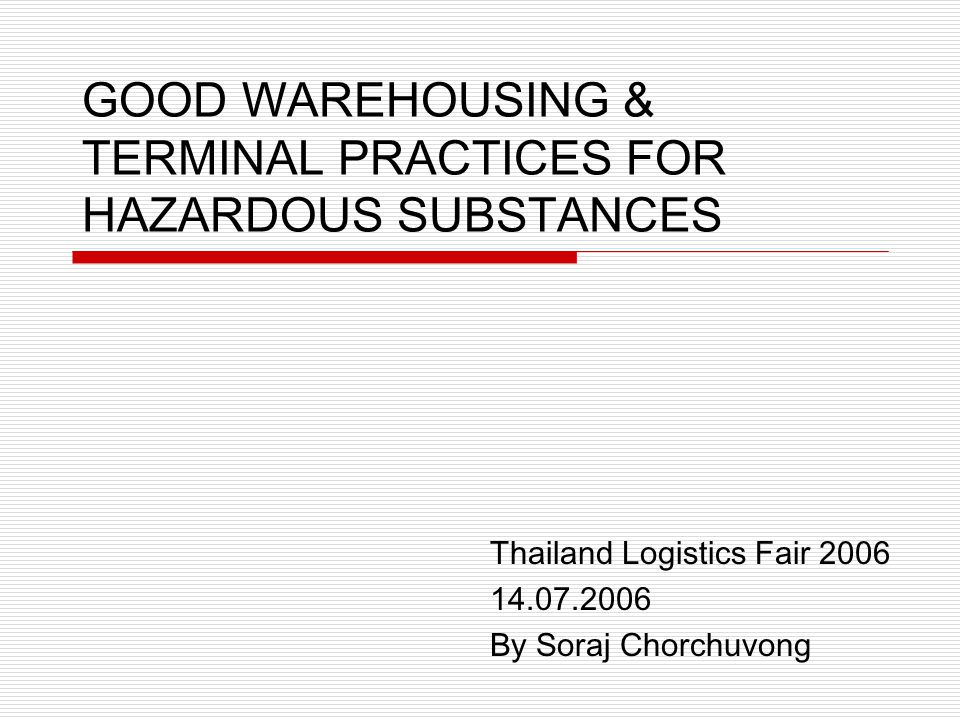 GOOD WAREHOUSING & TERMINAL PRACTICES FOR HAZARDOUS SUBSTANCES