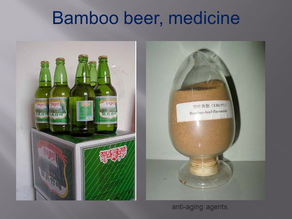 Bamboo beer, medicine anti-aging agents.