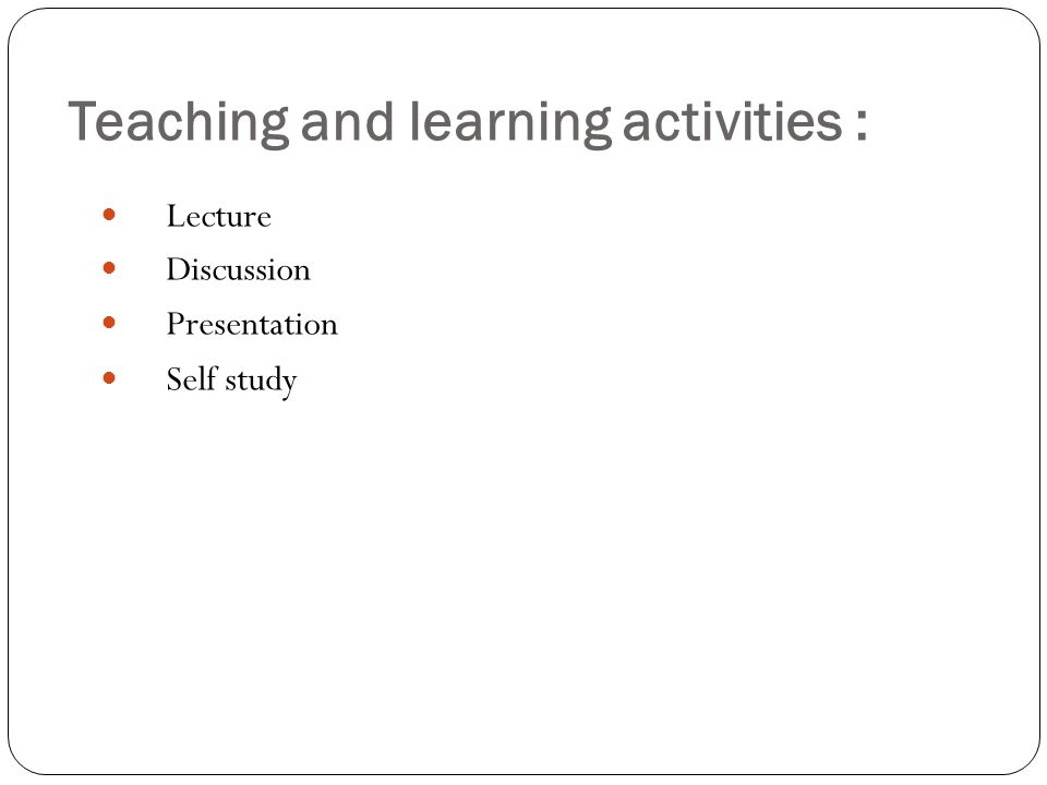 Teaching and learning activities :