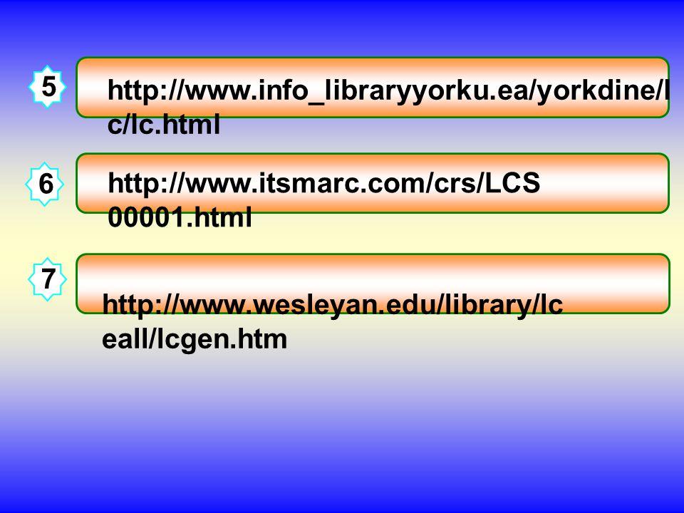 5 http://www.info_libraryyorku.ea/yorkdine/lc/lc.html 6
