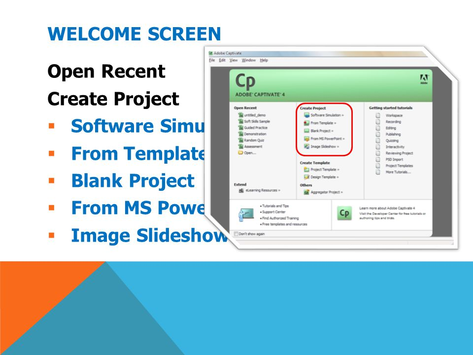 Welcome Screen Open Recent. Create Project. Software Simulation. From Template. Blank Project. From MS PowerPoint.