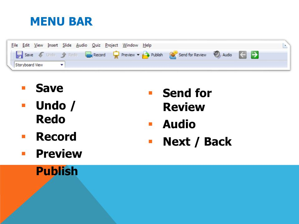 Menu Bar Save Undo / Redo Record Preview Publish Send for Review Audio Next / Back