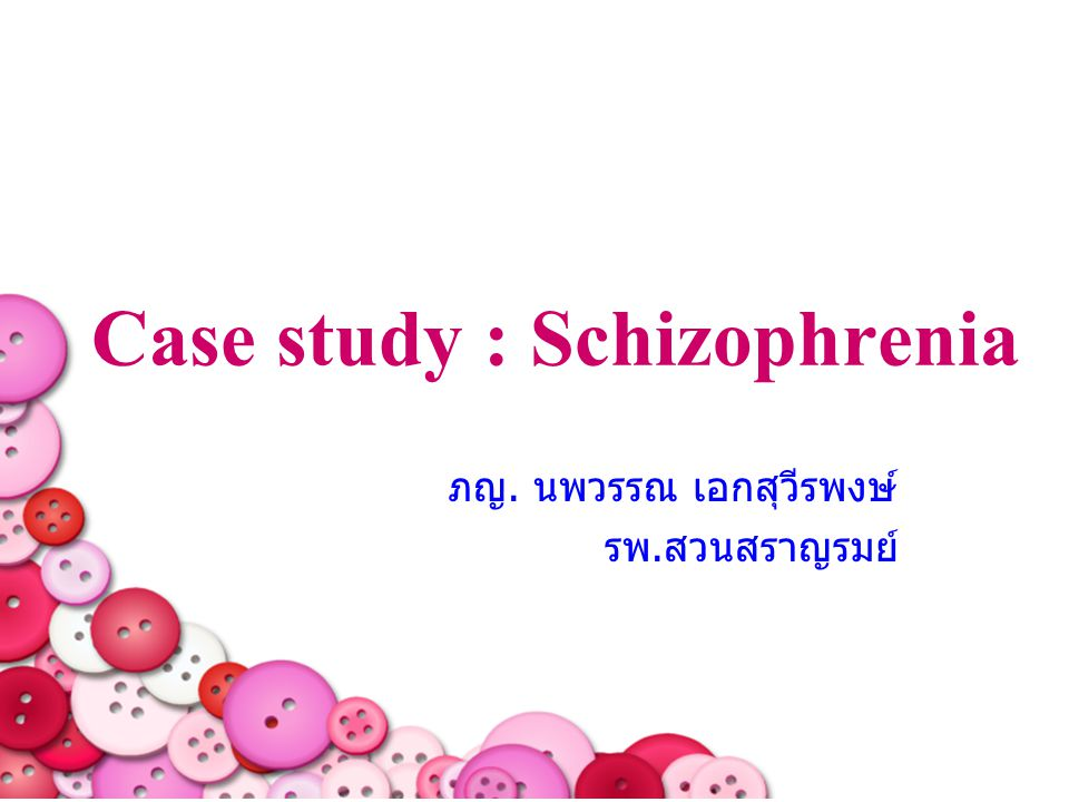 case study schizophrenia patients Cognitive-behavioral treatment of schizophrenia: a case study (breier &  strauss, 1983 carr, 1983 neuchterlein 1992 strauss, 1989) numerous  authors.