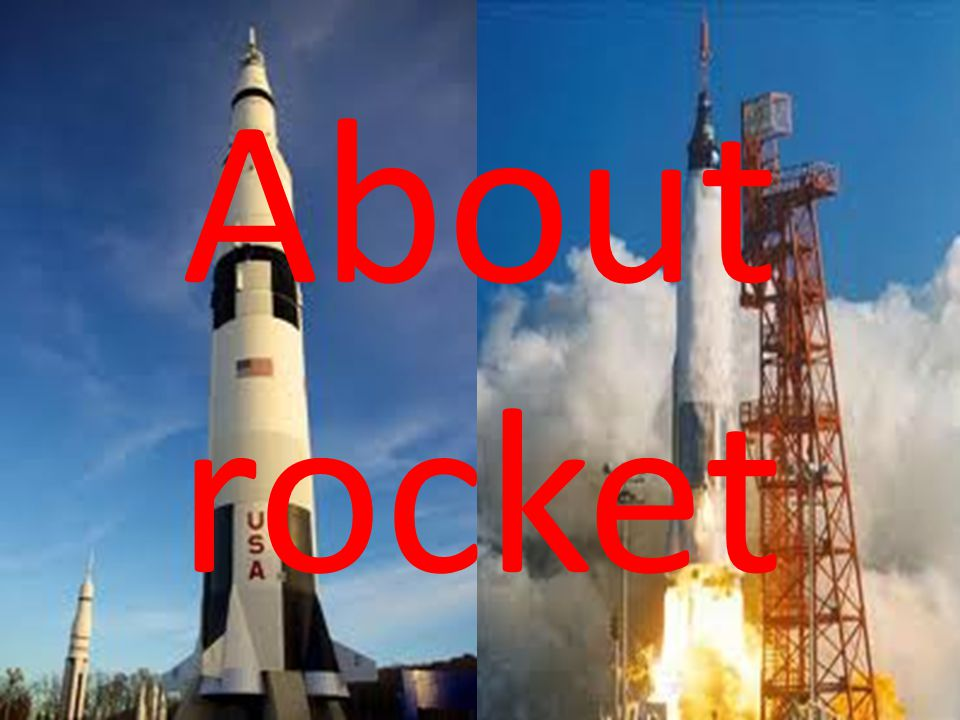 About rocket