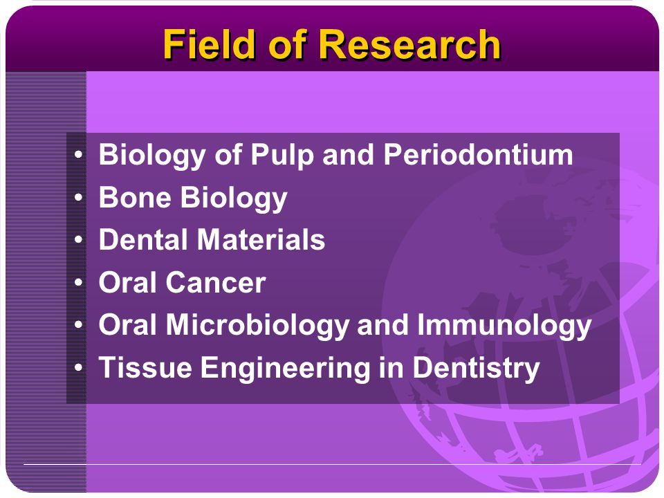 Field of Research Biology of Pulp and Periodontium Bone Biology