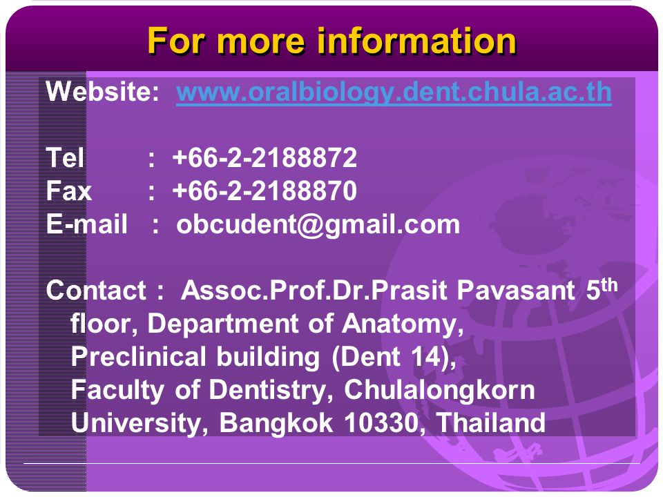 For more information Website: www.oralbiology.dent.chula.ac.th