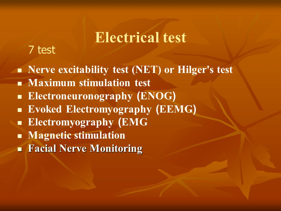 Electrical test 7 test Nerve excitability test (NET) or Hilger s test