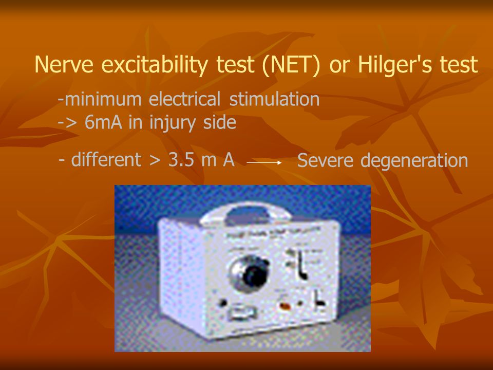 Nerve excitability test (NET) or Hilger s test