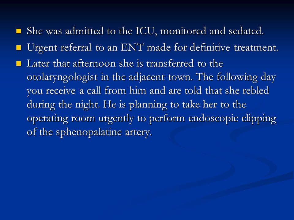 She was admitted to the ICU, monitored and sedated.