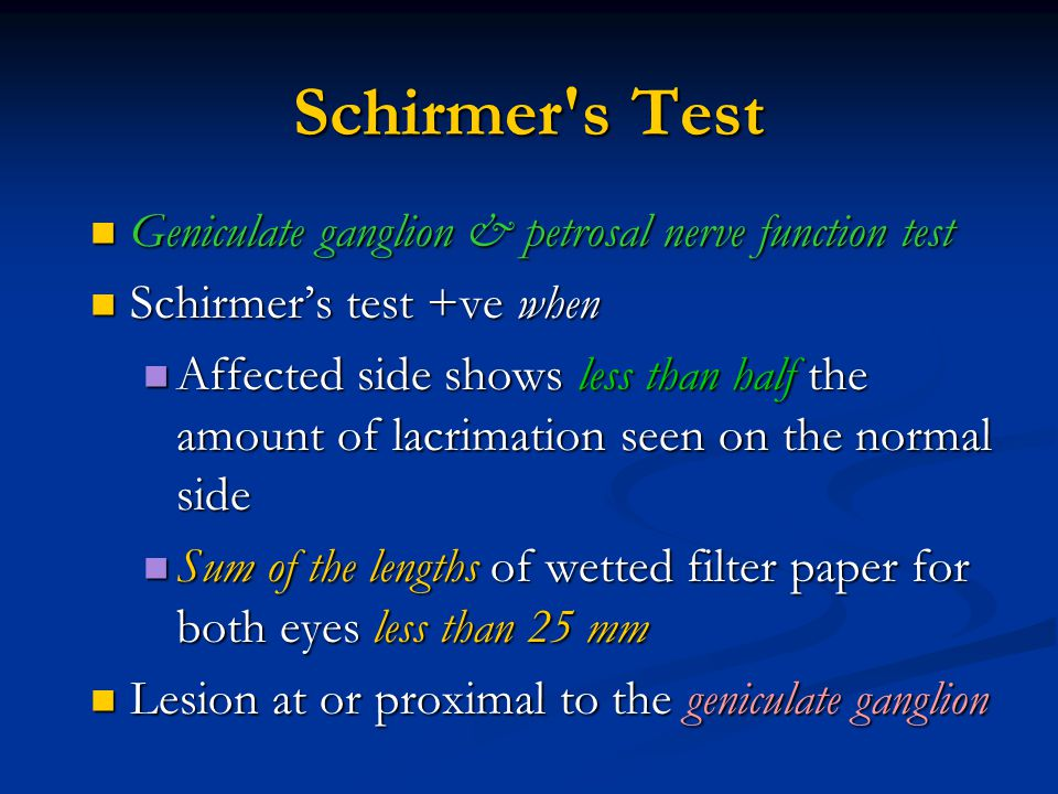 Schirmer s Test Geniculate ganglion & petrosal nerve function test